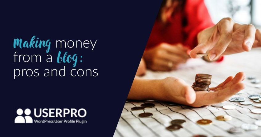 Making money from a blog: pros and cons