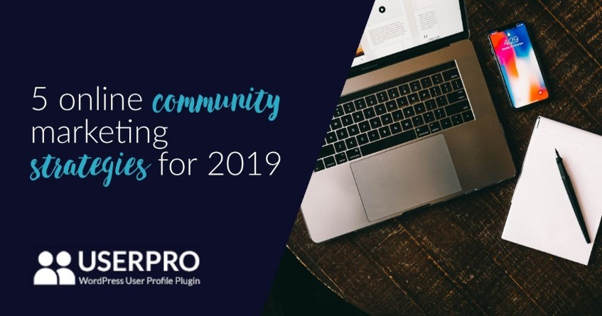 5 online community marketing strategies for 2019
