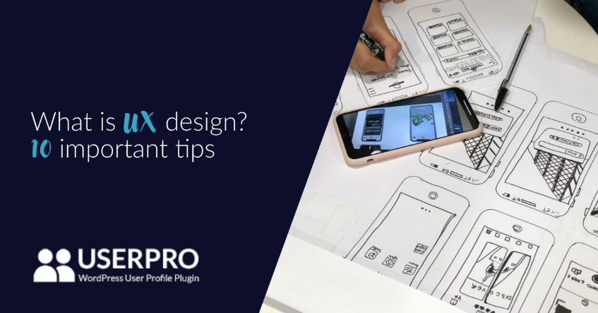 What is UX design? 10 important tips
