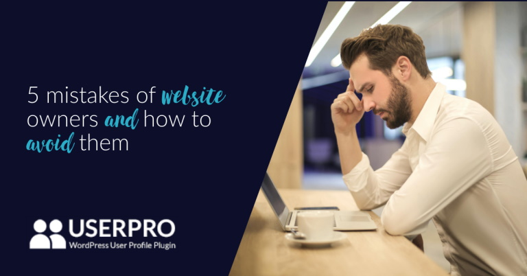 5 Mistakes of Website Owners and How To Avoid Them